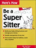 img - for Be a Super Sitter (Here's How) by Lee Salk (1998-05-01) book / textbook / text book