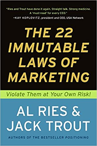 Book Title - The 22 Immutable Laws of Marketing: Violate Them at Your Own Risk!