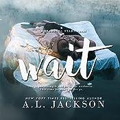 Wait: A Bleeding Stars Stand-Alone Novel   A.L. Jackson
