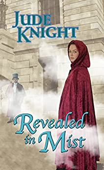 Revealed in Mist (A Game of Mist and Shadow Book 1) by [Knight, Jude]
