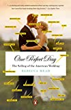 Download One Perfect Day: The Selling of the American Wedding in PDF ePUB Free Online