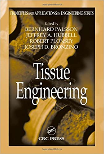 Tissue Engineering (Principles and Applications in Engineering)