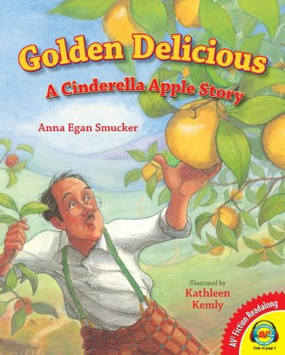 Golden Delicious: A Cinderella Apple Story (Av2 Fiction Readalong) PDF
