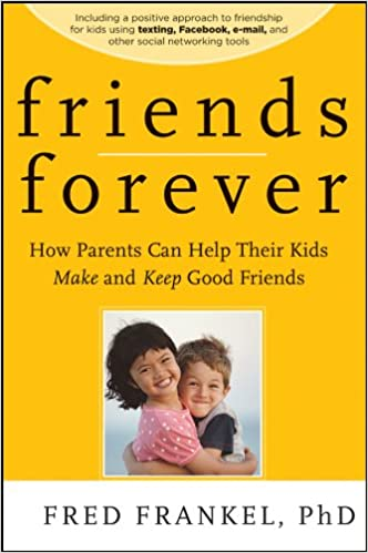 Friends Forever: How Parents Can Help Their Kids Make and