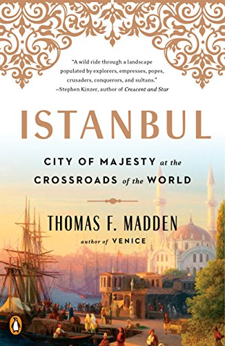 Amazon istanbul city of majesty at the crossroads of the world istanbul city of majesty at the crossroads of the world by madden thomas fandeluxe Images