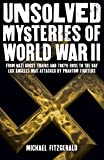 Unsolved Mysteries of World War II: From the Nazi