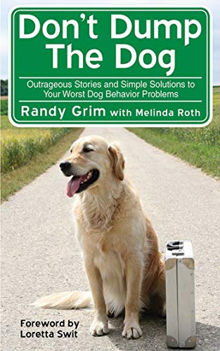 Don't Dump the Dog: Outrageous Stories and Simple