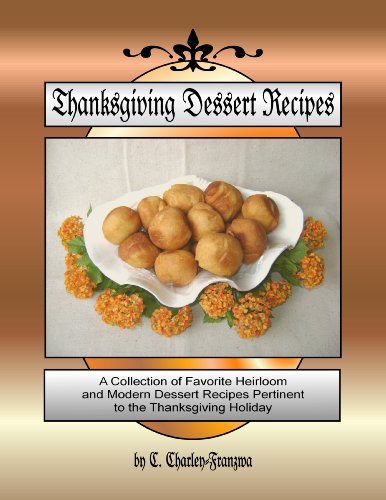 Thanksgiving Dessert Recipes by C. Charley- Franzwa