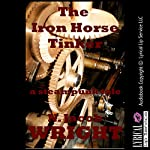 The Iron Horse Tinker: A Steampunk Tale | N. Jacob Wright