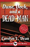 Dune, Dock and a Dead Man: A Ravenwood Cove Cozy Mystery (Volume 2) by  Carolyn L. Dean in stock, buy online here