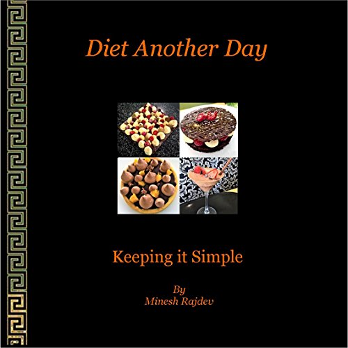 Diet Another Day: Keeping it Simple by Minesh Rajdev