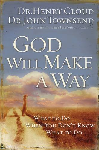 God Will Make a Way: What to Do When You Don't Know What to Do