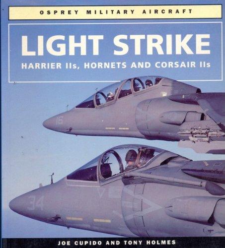 Light Strike: Harrier IIS, Hornets and Corsair IIS (Osprey Military Aircraft)
