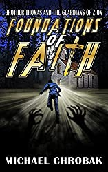 Foundations of Faith (Brother Thomas and the Guardians of Zion Book 1)