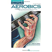 Guitar Aerobics: A 52-Week, One-Lick-Per-Day Workout Program for Developing, Improving & Maintaining Guitar Technique