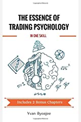 The Essence of Trading Psychology In One Skill Paperback