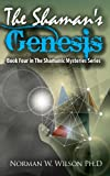 The Shaman's Genesis, Norman W. Wilson, 0983752842