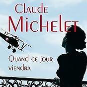 Quand ce jour viendra (Sylvestre Neyrat et Terry Finnegan 2) | Claude Michelet