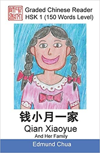 Qian Xiaoyue And Her Family Graded Chinese Reader 150 Words Level HSK 1