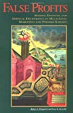 False Profits, Robert L. Fitzpatrick and Joyce K. Reynolds, 0964879514