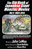 img - for The Big Book of Japanese Giant Monster Movies Vol 2: 1984-2014 (Volume 2) book / textbook / text book