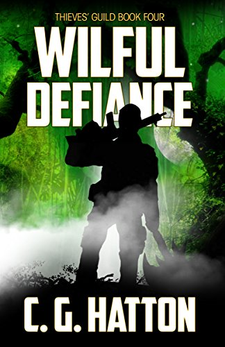 Wilful Defiance (Thieves' Guild: Book Four): Military Science Fiction - Alien Invasion - Galactic War Novels