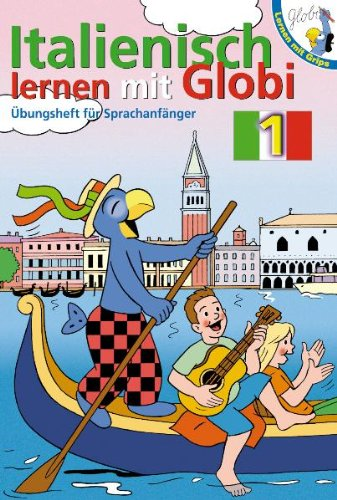 Italienisch lernen mit Globi 1: Übungsheft für Sprachanfänger