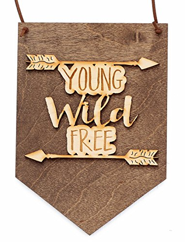 Young Wild Free - Hanging Banner Wood Sign (Banner Design Free)