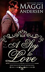 A Spy To Love (The Spies of Mayfair Series Book 2)