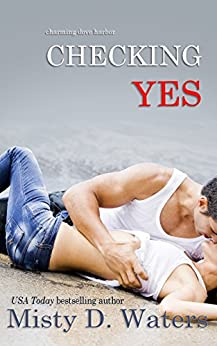 Checking Yes (Charming Dove Harbor Book 1) by [Waters, Misty D.]