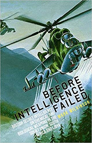 Before Intelligence Failed  British Secret Intelligence on Chemical and  Biological Weapons in the Soviet Union 2c4f2d9dba991