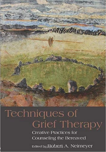 Techniques of Grief Therapy (Series in Death, Dying, and Bereavement)