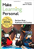 Make Learning Personal: The What, Who, WOW, Where, and Why