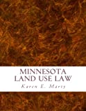 Minnesota Land Use Law: A comprehensive guide to planning and zoning in Minnesota
