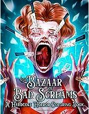 The Bazaar Of Bad Screams Coloring Book: Horror Coloring Book for Adults - Coloring Books for Fans Of Horror