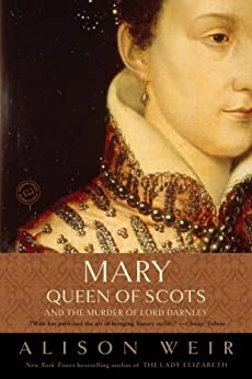 Mary, Queen of Scots, and the Murder of Lord Darnley by [Weir, Alison]