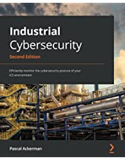 Industrial Cybersecurity - Second Edition: Efficiently monitor the cybersecurity posture of your ICS environment