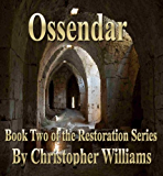 Ossendar: Book Two of the Restoration Series