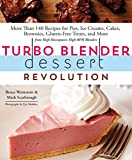 img - for Turbo Blender Dessert Revolution: More Than 140 Recipes for Pies, Ice Creams, Cakes, Brownies, Gluten-Free Treats, and More from High-Horsepower, High-RPM Blenders book / textbook / text book