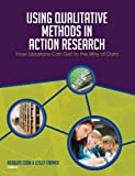Using Qualitative Methods in Action Research, Douglas Cook and Lesley S. J. Farmer, 0838985769