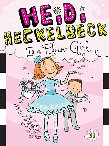 (Heidi Heckelbeck Is a Flower Girl)
