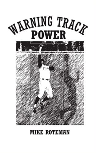 Warning Track Power by Mike Roteman (2010-02-04)