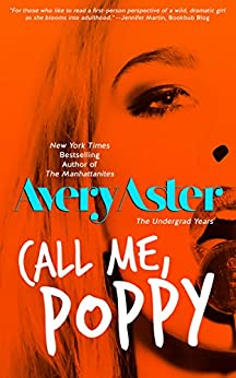 Call Me, Poppy (The Undergrad Years Book 5) by [Aster, Avery]
