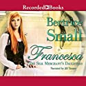 Francesca Audiobook by Bertrice Small Narrated by Jill Tanner