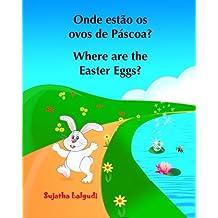 Livro infantil em Ingles: Onde estao os ovos de Pascoa? Where are the Easter Egg: Portuguese childrens books,Children's Picture Book English-Portuguese (Bilingual Edition), Easter bunny book