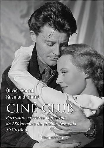 Livre gratuits Ciné-club : Portraits, carrières et destins de 250 acteurs du cinéma français (1930-1960) pdf