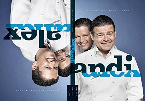 Kochen mit Andi und Alex: Neue Rezepte von Andreas Wojta und Alexander Fankhauser