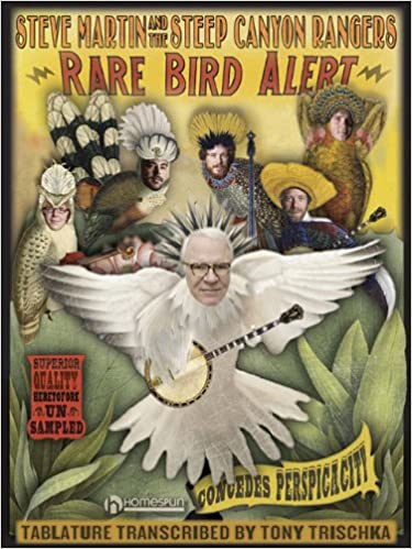 Steve Martin and the Steep Canyon Rangers: Rare Bird Alert (Tab)