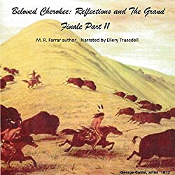 Beloved Cherokee: Reflections and the Grand Finale, Part II