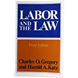 Labor and the Law, Gregory, Charles O. and Katz, Harold A., 0393099954